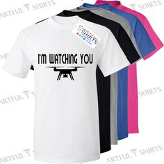 I'm watching you.! Drone T Shirt Gifts for Him Men's Brand New Cotton Crew Neck tee shirt. by Artful T Shirts UK