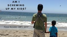 Am I Screwing Up My Kids? - Life After Lust VLOG