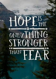 Hope Angst Zitate Aufmunternde Zitate Weisheiten Zitate Wahre Spruche Suse Zitate