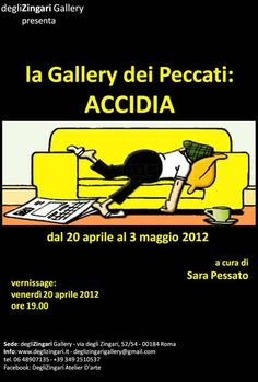 degliZingari Gallery presenta: Accidia - Mostra Collettiva    collettiva a cura di Sara Pessato  Roma - dal 20 aprile al 3 maggio 2012 degliZingari Gallery