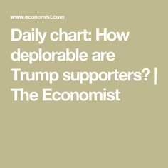 Daily chart: How deplorable are Trump supporters? | The Economist