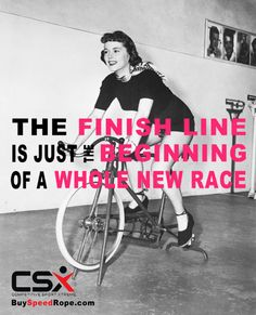 Motivation: The finish line is just the beginning of a whole new race.  #fitness #motivation #exercise #quote #jumprope  https://www.facebook.com/competitivesportxtreme