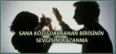SANA KÖTÜ DAVRANAN BİRİSİNİN