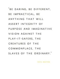 Quotes .:. Quotes .:. Quotes-Be daring, have broad bold vision.