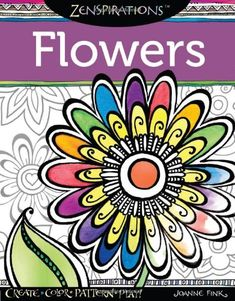 Zenspirations(TM) Coloring Book Flowers: Create, Color, Pattern, Play! by Joanne Fink http://smile.amazon.com/dp/1574218697/ref=cm_sw_r_pi_dp_DHyUtb0DPRVH2V6V