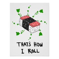 Spam Musubi - That's How I Roll Poster