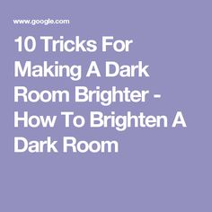 10 Tricks For Making A Dark Room Brighter - How To Brighten A Dark Room