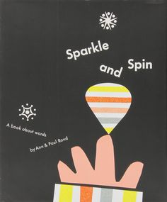 Sparkle and Spin: A Book About Words: Ann Rand, Paul Rand: 9780811850032: Amazon.com: Books