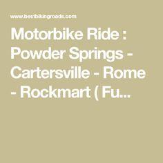 Motorbike Ride : Powder Springs - Cartersville - Rome - Rockmart ( Fu... Powder Springs, Biker Chick, Motorbikes, Rome, Motorcycle, Rum, Motorcycles, Biker Girl, Motors