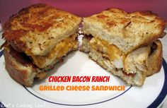 What's Cooking, Love?: Chicken Bacon Ranch Grilled Cheese Sandwich