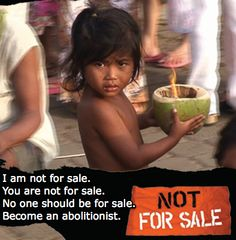 Not For Sale - Become a modern day abolitionist!