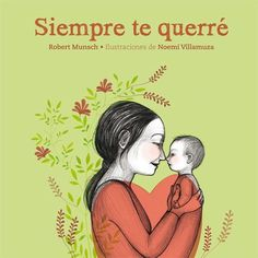 Love you forever, the book written by Robert Munsch that has touched to more than 15 millions of readers worldwide, comes to Spain illustrated by Noemí Villamuza and published by Andana Editorial. Reading Habits, Magic Words, Love You Forever, Love Book, Kids And Parenting, Kids Learning, Childrens Books, Activities For Kids, Literature