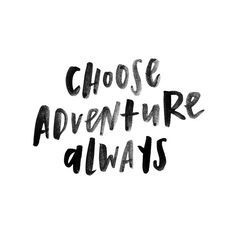 choose adventure always