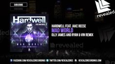 Hardwell feat. Jake Reese - Mad World (Olly James and Ryan & Vin Remix) ...