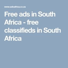 Free ads in South Africa - free classifieds in South Africa