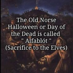 Álfablót - A Heathen Samhain Norse Pagan, Old Norse, Pagan Witch, Norse Mythology, Viking Life, Viking Warrior, Viking Woman, Viking Facts, Norse Religion
