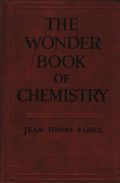 The Wonder Book of Chemistry by Henri Fabre
