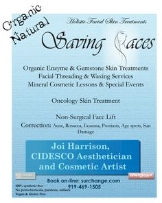 Holistic Facial Treatments, Oncology Skin Treatments ( * strengthens skin's defense system & supports circulation, * prevents inflammation and provides skin comfort, * reduces anxiety and induces relaxation response  ) , Organic skin treatment, Enzyme skin treatment, Gemstone skin treatment, Ayurvedic Face-lift massage, Mineral Cosmetic Lessons & special event application , Facial threading & waxing services