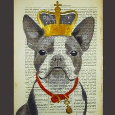 King Frenchie- ORIGINAL ARTWORK  Mixed Media, Hand Painted on 1921 famous Parisien Magazine La Petit Illustration by Coco De Paris