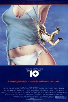 An original one-sheet movie poster x from 1979 for Blake Edward's 10 with Dudley Moore, Julie Andrews and Bo Derek. Art by John Alvin. Bo Derek, Romantic Comedy Movies, Comedy Films, Best Movie Posters, Original Movie Posters, Film Posters, Art Posters, Julie Andrews, Movies To Watch Free