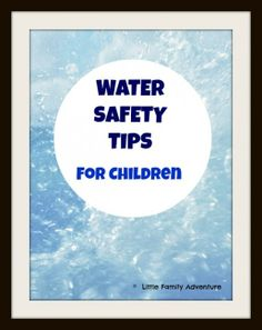 """Great tips for keeping your children safe around water - so important as we move into the spring and summer """"outdoor season."""""""