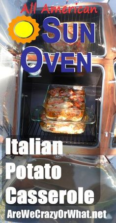 I cook Italian Potato Casserole for 5 people (4 hungry boys) in the Sun Oven. #beselfreliant