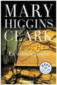 En defensa propia/ Mary Higgins Clark