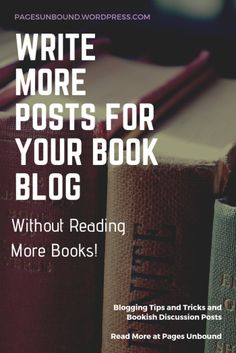 How to Write More Posts for Your Blog without Reading More Books – Pages Unbound | Book Reviews & Discussions Book Review Blogs, Book Recommendations, Book Blogs, Writing A Book, Writing Tips, Blog Writing, Good Books, Books To Read, Starting A Book