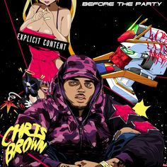 Chris Brown - Before The Party [New Mixtape] Tracklist: Counterfeit Feat. Rihanna Wiz Khalifa & Kelly Go Sex Holy Angel Pussy Play Me. Chris Brown Albums, Chris Brown Art, Chris Brown Lyrics, Chris Brown House, French Montana, Wiz Khalifa, Kelly Rowland, Tyga, Lil Wayne