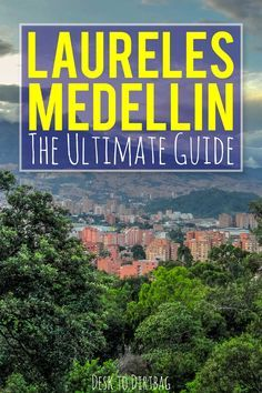 Medellin, Colombia is an incredible city, but the best neighborhood isn't Poblado. Find out what makes Laureles so amazing in this guide.