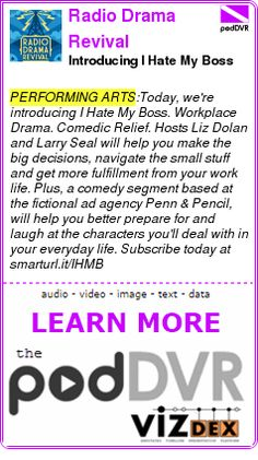 #PERFORMING #PODCAST  Radio Drama Revival    Introducing I Hate My Boss    READ:  https://podDVR.COM/?c=28f62e42-f9c5-e518-3814-c354bac15e23