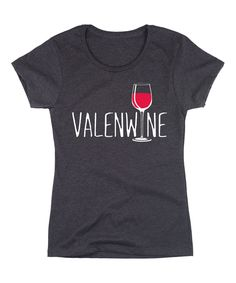 Fun Valenwine Tee - for the wine lover!