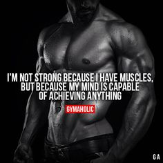 I'm Not Strong Because I Have Muscles #fitness #inspiration #motivation #fitspiration #health