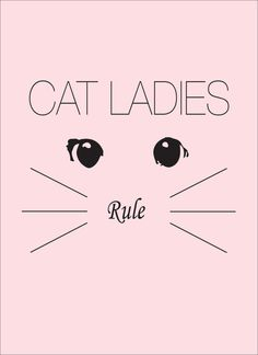 Because I'm a cat lady
