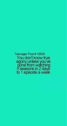 This should just be a general feeling. Not a teenage post. So true.