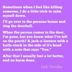 Not sure how to live your life? Here are 11 lessons from Jack Handey. You're welcome.