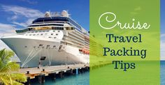Cruise Travel Packing tips.