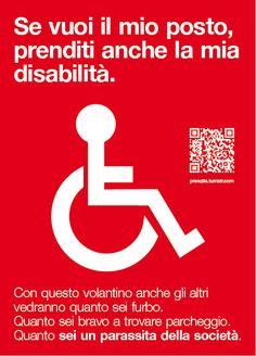 Se vuoi il mio posto, prendi la mia disabilità.