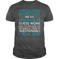 Awesome Tee For Undergraduate Research Assistant T-Shirts, Hoodies. SHOPPING NOW ==► https://www.sunfrog.com/LifeStyle/Awesome-Tee-For-Undergraduate-Research-Assistant-100551562-Dark-Grey-Guys.html?id=41382