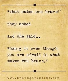 Bravery is not the absence of fear, but the ability to do something despite your fear. #ROAR