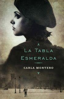 Entre un jardin de libros: LA TABLA ESMERALDA / CARLA MONTERO