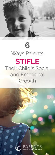 6 Ways Parents Unknowingly Stifle Their Child's Social and Emotional Growth. With the best of intentions, many parents rob their child of life's opportunities to teach resilience, emotional intelligence and healthy coping strategies for life's challenges. #positiveparenting #parenting #mindfulparenting #emotionallyhealthykids