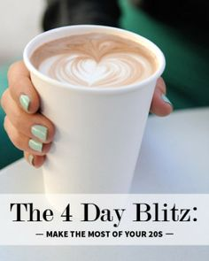 """Make the Most of Your 20s: Apply the """"4 Day Blitz"""" Method to Your Life // #levo #20somethings"""