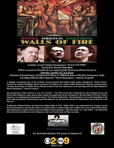"""In celebration of the one-year anniversary of the America Tropical Interpretive Center, the Amigos de Siqueiros present a FREE FILM SCREENING of...  """"WALLS OF FIRE"""" at the Museum of Social Justice, La Plaza United Methodist Church.   Thursday, October 10 at 6:30 pm."""