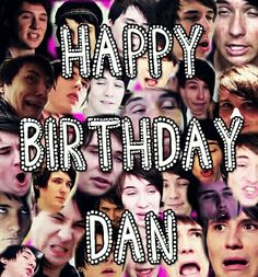 Happy 24th birthday Dan!!!