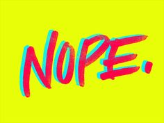 Nope designed by Nicky Mazur. Typography Letters, Typography Design, Lettering, Letras Abcd, Monospace, Shoes Wallpaper, Abstract Styles, Graphic Design Inspiration, Urban Art