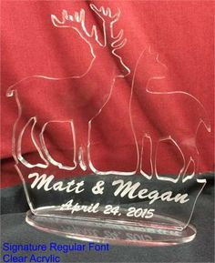 Deer hunt / country wedding theme cake topper, personalized with your names and wedding date.  http://www.best-engraving.com/Deer_Cake_Topper.aspx