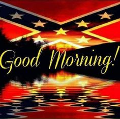 Good Morning to all Southern Heritage, Southern Pride, Southern Belle, Confederate States Of America, Confederate Flag, Rebel Flag Tattoos, Flag Drawing, Good Morning All, Bad Relationship