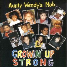 Aunty Wendy's Mob Growin Up Strong