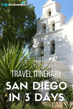 San Diego In Three Days Travel Guide | Hip Traveler Travel Guides